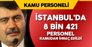"""İstanbul Valisi Şahin: """"8 bin 421 Personel Kamudan İhraç Edildi"""""""