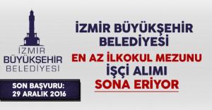 İzmir Büyükşehir Belediyesi En Az İlkokul Mezunu İşçi Alımı Sona Eriyor