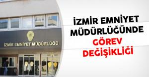 İzmir Emniyet Müdürlüğünde Görev Değişikliği