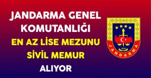 Jandarma Genel Komutanlığı En Az Lise Mezunu Sivil Memur Alımı Yapıyor !