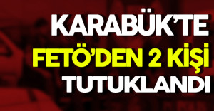 Karabük'te FETÖ'den 2 Kişi Tutuklandı