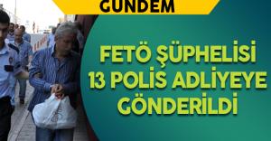 Kayseri'de FETÖ Şüphelisi 13 Polis Adliyeye Sevk Edildi