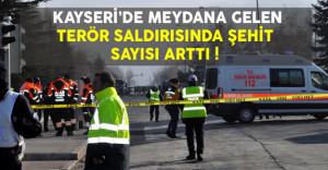 Kayseri'deki Patlamada Şehit Sayısı Arttı !