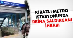 Kirazlı Metro İstasyonunda Reina Saldırganı Alarmı!