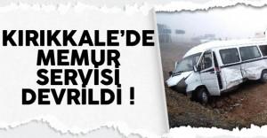 Kırıkkale'de Memurları Taşıyan Servis Devrildi