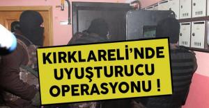 Kırklareli'nde Uyuşturucu Tacirlerine Operasyon