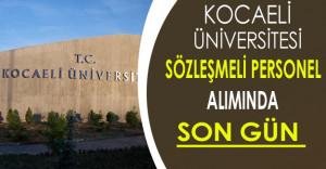 Kocaeli Üniversitesi Sözleşmeli Personel Alımında Son Gün !