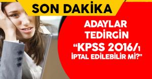 KPSS 2016/1 ile Atanan Adaylarda ' Atamalar İptal Edilecek' Korkusu