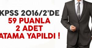 KPSS 2016/2 tercihlerinde 59 puanla iki atama yapıldı