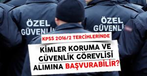 KPSS 2016/2 Tercihlerinde Koruma ve Güvenlik Görevlisi Alımına Kimler Başvurabilir ?