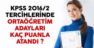 KPSS 2016/2 tercihlerinde ortaöğretim adayları kaç puanla atandı?