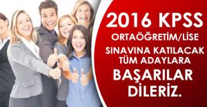 KPSS 2016 Ortaöğretim/Lise Sınavına Katılacak Tüm Adaylara Başarılar Dileriz