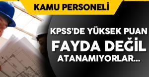KPSS'den Yüksek Puan Aldılar Ama Bir Türlü Atanamadılar