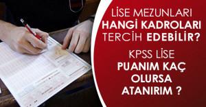 KPSS Ortaöğretim/Lise Düzeyinden Hangi Kadrolar Tercih Edilebilir? Lise Mezunları Kaç Puanla Atanırlar?