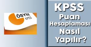 KPSS Puanı Hesaplaması Nasıl Yapılır?
