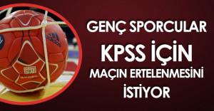 KPSS'ye Girecek Sporcular Hentbol Maçının Ertelenmesini İstiyor