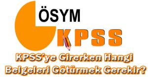 KPSS'ye Girerken Hangi Belgeleri Götürmek Gerekir?