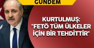 """Kurtulmuş: """"FETÖ tüm ülkeler için bir tehdittir"""""""