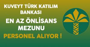 Kuveyt Türk Katılım Bankası En Az Önlisans Mezunu Personel Alıyor