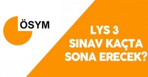 LYS Edebiyat Coğrafya Sınav Süresi ( LYS Edebiyat Coğrafya Sınavı Ne Zaman Sona Erecek?)