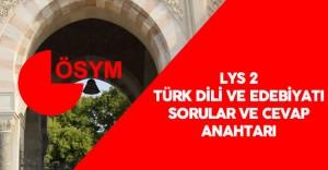 LYS Türk Dili ve Edebiyatı Soruları Ve Cevapları Yayımlandı