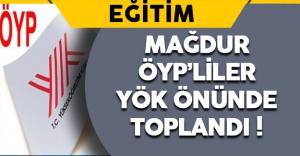 Mağdur Olan ÖYP'liler YÖK Önünde Toplandı !