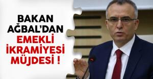 Maliye Bakanı Ağbal'dan emekli ikramiyesi müjdesi