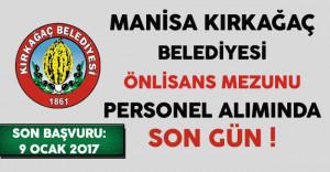 Manisa Kırkağaç Belediyesi Önlisans Mezunu Sözleşmeli Personel Alımında Son Gün !