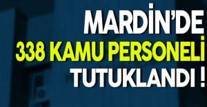 Mardin'de 338 Kamu Personeli Tutuklandı