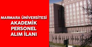 Marmara Üniversitesi Akademik Personel Alım İlanı Verdi