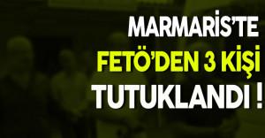 Marmaris'te FETÖ'den 3 Kişi Tutuklandı