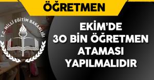 MEB 10 Ekim'de 30 Bin Öğretmen Atamalıdır