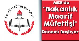 """MEB'de """"Bakanlık Maarif Müfettişi"""" Dönemi Başlıyor"""