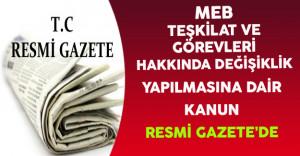MEB Teşkilat ve Görevleri Hakkında Değişiklik Yapılması Kararı Resmi Gazete'de Yayınlandı