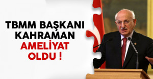 Meclis Başkanı İsmail Kahraman ameliyat oldu