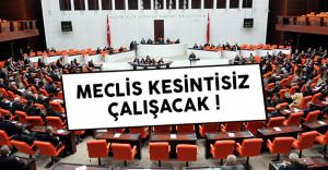 Meclis Genel Kurulu kesintisiz çalışacak