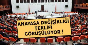Meclis'te anayasa değişikliği teklifi görüşülüyor