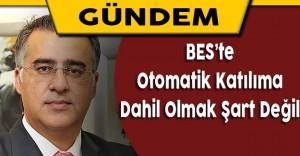 Mehmet Akif Eroğlu'ndan BES'te Otomatik Katılıma İlişkin Açıklama