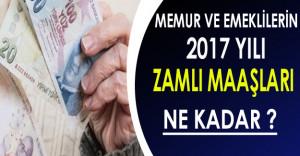 Memur ve Emeklilerin 2017 Yılında Zamlı Maaşları Ne Kadar Olacak ?