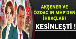 Meral Akşener ve Ümit Özdağ'ın MHP'den İhracı Kesinleşti !