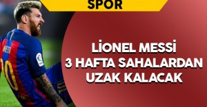 Messi 3 Hafta Sahalardan Uzak Kalacak