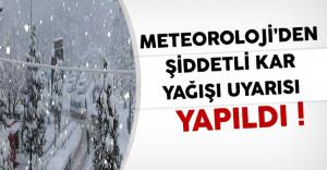 Meteoroloji Genel Müdürlüğünden Şiddetli Kar Yağışı Uyarısı Yapıldı !