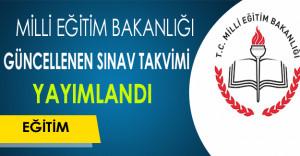 Milli Eğitim Bakanlığı Tarafından Güncellenen Sınav Takvimi Yayımlandı