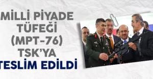 Milli Piyade Tüfeği (MPT-76) Türk Silahlı Kuvvetlerine Teslim Edildi