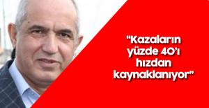"""Mustafa Ilıcalı: """" Trafik Kazalarının Yüzde 40'ı Hız Kaynaklı"""""""