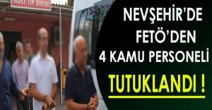 Nevşehir'de FETÖ'den 4 Kamu Personeli Tutuklandı