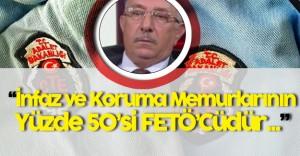 """Nurettin Veren:"""" İnfaz ve Koruma Memurlarının Yüzde 50'si FETÖ'cüdür"""""""