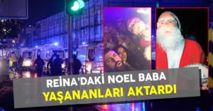 Ortaköy Reina Terör Saldırısındaki Noel Baba Konuştu! Reina'daki Noel Babanın Anlattıkları
