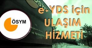 ÖSYM'den e-YDS'ye Girecek Adaylara Ulaşım Hizmeti