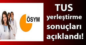 ÖSYM, TUS 2016 yerleştirme sonuçlarını açıkladı